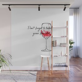 Don't Forget To Take Your Flu Shot Wine Glass Wall Mural
