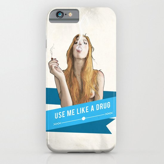 Use Me Like a Drug iPhone & iPod Case