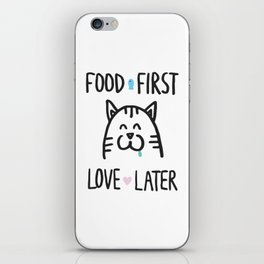 Food first, love later iPhone Skin