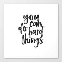 PRINTABLE WALL ART, You Can Do Hard Things,Quote Posters,Typography Prints,Girls Room Decor,Friends Canvas Print
