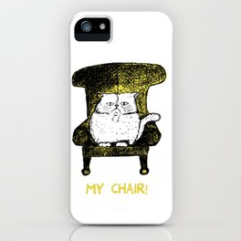 My Chair!  (Yellow) iPhone Case