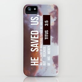 HE SAVED US iPhone Case