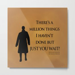 Just You Wait - Alexander Hamilton Design Metal Print