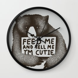 Feed Me And Tell Me Im Cutie Wall Clock