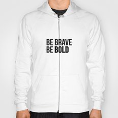 Be Brave Be Bold Hoody