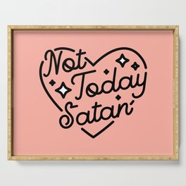 not today satan I Serving Tray