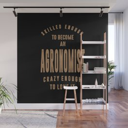 Agronomist - Funny Job and Hobby Wall Mural