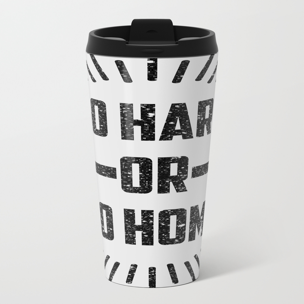 Go Hard Or Go Home Travel Cup TRM8986610