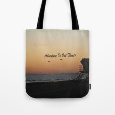 Adventure Is Out There Tote Bag