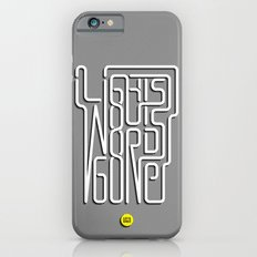 Lights Out, Words Gone Slim Case iPhone 6s