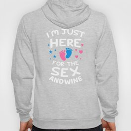 I'm Just Here For The Sex And Wine Hoody