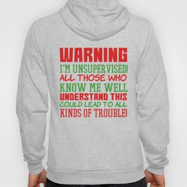 This is the best and funniest tee shirt that's perfect for you Warning I m unsupervised Hoody