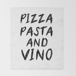 PIZZA PASTA AND VINO Black & White quote Throw Blanket