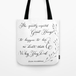 """""""Quietly Expected""""- Zelda Fitzgerald quote Tote Bag"""