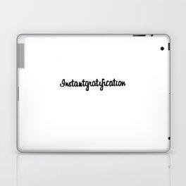 Instantgratification Laptop & iPad Skin