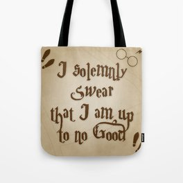 I Solemnly Swear That I'm Up To No Good Tote Bag