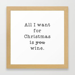 All I Want For Christmas is Wine Framed Art Print