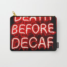 Death Before Decaf Carry-All Pouch