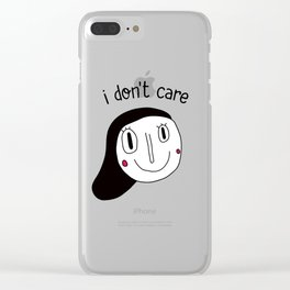 I don't care Clear iPhone Case