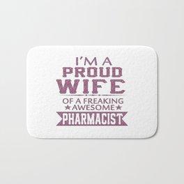 I'M A PROUD PHARMACIST'S WIFE Bath Mat