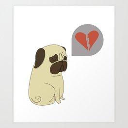 Broken hearted-pug Art Print