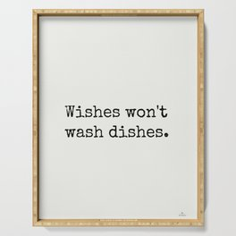 American proverb. Wishes won't wash dishes. Serving Tray