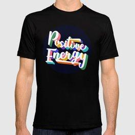 Positive Energy- typography T-shirt