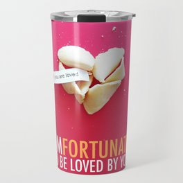 I'm Fortunate to be Loved by You Travel Mug