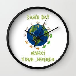 Earth Day - Respect Your Mother Climate Change Wall Clock