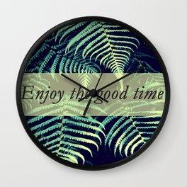 Enjoy the good time Wall Clock
