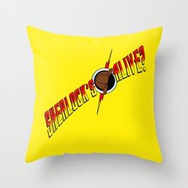 Sherlock's Alive? Throw Pillow