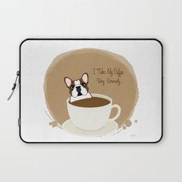Frenchie & Coffee - I Take My Coffee Very Seriously Laptop Sleeve