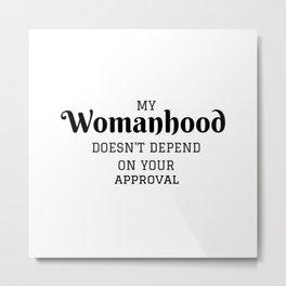 My Womanhood Metal Print