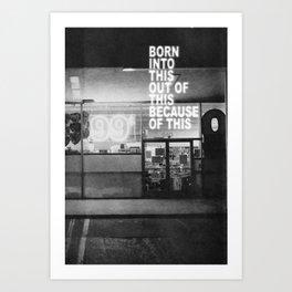 Born Into This Art Print
