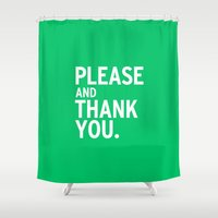 ron swanson Shower Curtains featuring Please & Thank You (Ron Swanson) V2 by Uhm.