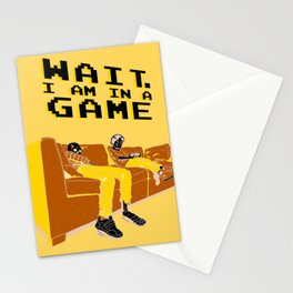 """""""Wait!...I'm in a game"""" Stationery Cards"""