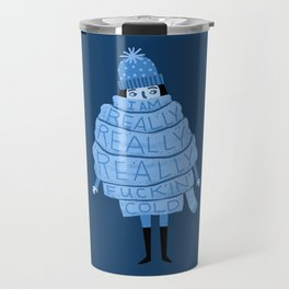Really Really Really Fucking Cold (Blue) Travel Mug