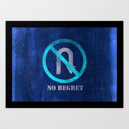 No regret Art Print