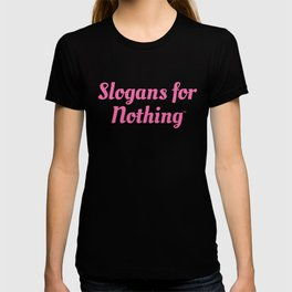 Pink Slogans for Nothing T-shirt