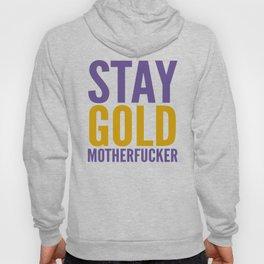 Stay Gold Motherfucker (Ultra Violet) Hoody