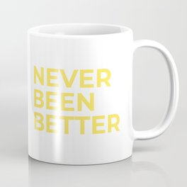 """Never Been Better"" 100 Days of Sunlight Coffee Mug"