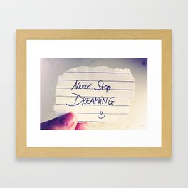 Never Stop Dreaming Quote Framed Art Print