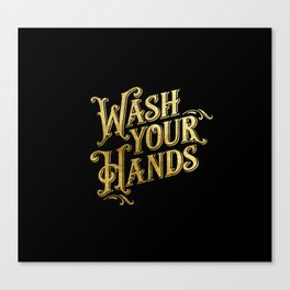 Wash Your Hands Canvas Print