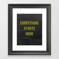 EVERYTHING STARTS NOW Framed Art Print
