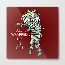 All Wrapped Up In You Metal Print
