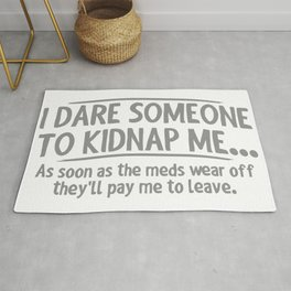 I Dare Someone To Kidnap Me Rug