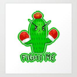 Fight Me Cactus #1 Art Print