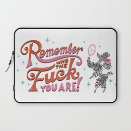 Remember Who The Fuck You Are Laptop Sleeve