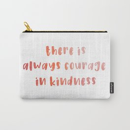 Courage in Kindness - Typography Carry-All Pouch