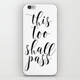 This Too Shall Pass, Typography Art, Printable Art, Inspirational Quote, Motivational Poster iPhone Skin